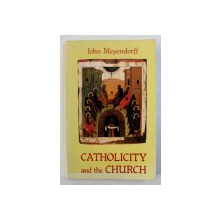 CATHOLICITY AND THE CHURCH by JOHN MEYENDORFF , 1983 , SEMNATURA*