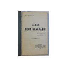 CATRE NOUA GENERATIE de S. MEHEDINTI / POPORUL de S. MEHEDINTI , COLEGAT DE DOUA CARTI* , 1912 - 1913