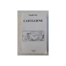 CATULLIENE , POEMATIOANE SYMPHATICE , SIMULTANEE de VASILE SAV