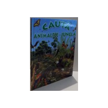 CAUTA , ANIMALELE DIN JUNGLA , ILUSTRATII de FRANCISCO ARRENDONDO , 2008
