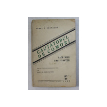 CAUTATORUL DE COMORI , LACRIMILE UNUI VISATOR de AUREL C. COSTACHE , 1937