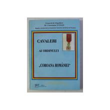 """CAVALERI AI ORDINULUI """" COROANA ROMANIEI """" de GENERAL DE BRIGADA CONSTANTIN UCRAIN , 2005"""