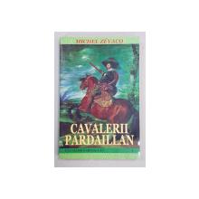 CAVALERII PARDAILLAN de MICHEL ZEVACO , 1999