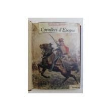 CAVALIERS D 'EPOPEE par MARCEL DUPONT , illustrations de MAURICE TOUSSAINT , 1943