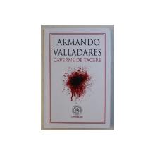 CAVERNE DE TACERE de ARMANDO VALLADARES , 2018