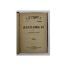 CE AM VAZUT IN ROMANIA MICA - ANECDOTE ISTORICE de ARCHIBALD , BIBILOTECA ZIARULUI UNIVERSUL NO. 8 , 1926