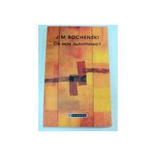 CE ESTE AUTORITATEA?-J.M. BOCHENSKI  2006