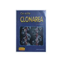 CE ESTE CLONAREA de OANA GRANCEA , 1999
