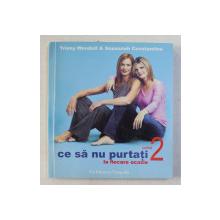 CE SA NU PURTATI LA FIECARE OCAZIE , PARTEA A II-A de TRINNY WOODALL si SUSANNAH CONSTANTINE , 2005