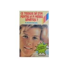 CE TREBUIE SA STIM PENTRU A FI MEREU SANATOSI ? - 101 RETETE IN TABLETE  de DR. ALEXANDRU GHEORGHIU , desene de MATTY , 1994