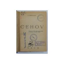 CEHOV de V. ERMILOV , EDITIE INTERBELICA , PREZINTA SUBLINIERI CU STILOUL *