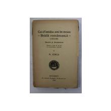CEI D'INTAIU  ANI IN NOUA BRAILA ROMANEASCA (1832/66).  ISTORIE SI DOCUMENTE de N. IORGA   1929