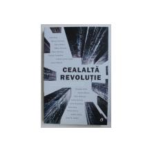 CELALTA REVOLUTIE - ANTOLOGIE DE POVESTIRI CONTEMPORANE MAGHIARE DESPRE REVOLUTIA  DIN 1956 , 2017