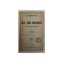CELE CINCI CONTINENTE - PENTRU CLASA I SECUNDARA de S. MEHEDINTI , 1927
