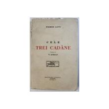 CELE TREI CADANE de PIERRE LOTI , traducere de N . SERBAN , 1941, DEDICATIE*