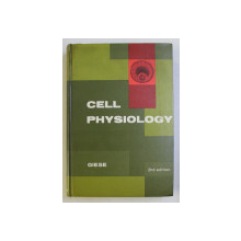 CELL PHYSIOLOGY by ARTHUR C. GIESE , 1969
