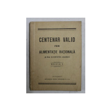 CENTENAR VALID PRIN ALIMENTATIE RATIONALA de CLEOPATRA AGARICI , 1934