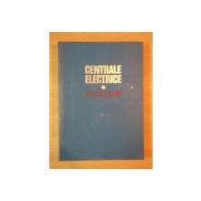 CENTRALE ELECTRICE . PROBLEME de COSTIN MOTOIU ... CONSTANTIN NEAGU , 1977