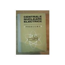 CENTRALE NUCLEARE ELECTRICE . PROBLEME de NICOLAE DANILA ... NELU VASILESCU , 1980