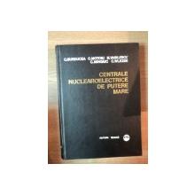 CENTRALE NUCLEAROELECTRICE DE PUTERE MARE de CORNELIU BURDUCEA  , COSTIN MOTOIU , NELU VASILESCU , CONSTANTIN MINGIUC , CAMIL WLEZEK , Bucuresti 1974