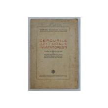 CERCURILE CULTURALE INVATATORESTI  - CIRCULARA NR 206.950 din 1938