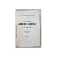 CESTIUNEA IMPADURIRILOR ARTIFICIALE IN ROMANIA de D. R. RUSESCU - BUCURESTI, 1906