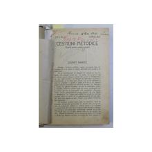 CESTIUNI METODICE  - REVISTA PENTRU SCOALA PRIMARA , ANUL I , COLEGAT DE  12 NUMERE CONSECUTIVE DE LA NR. 1 LA 12 , AN INTREG , 1909 , PREZINTA SUBLINIERI CU CREION COLORAT *