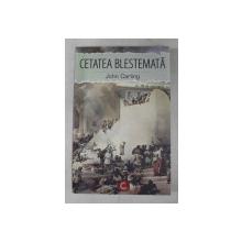 CETATEA BLESTEMATA de JOHN CARLING , 2018