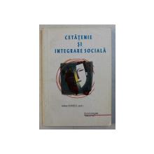 CETATENIE SI INTEGRARE SOCIALA de GILLES FERREOL , 1999