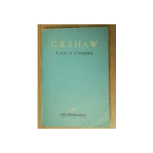 CEZAR SI CLEOPATRA - G.B. SHAW  1963