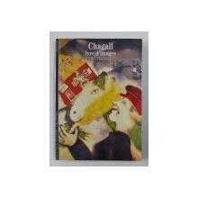 CHAGALL IVRE D 'IMAGES par DANIEL MARCHESSEAU , 1995