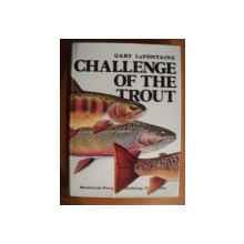 CHALLENGE OF THE TROUT de GARY LAFONTAINE