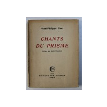 CHANTS DU PRISME par HENRI - PHILIPPE LIVET , 1933 , DEDICATIE*