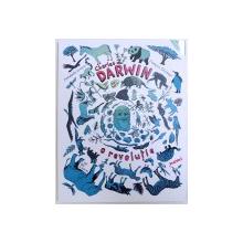 CHARLES DARWIN   -  O REVOLUTIE de ANNABELLE KREMER , ilustratii de FRANCOIS OLISLAEGER , 2018
