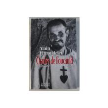 CHARLES DE FOUCAULD - BIOGRAPHIE par ALAIN VIRCONDELET , 1997