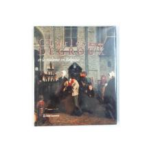 CHARLES DEGROUX ET LE REALISME EN BELGIQUE (1825 - 1870) par JAN DEWILDE , JEAN MARIE DUVOSQUEL , 1995