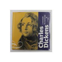 CHARLES DICKENS , L 'INIMITABLE - THE INIMITABLE , EDITIE BILINGVA FRANCEZA - ENGLEZA , 2011