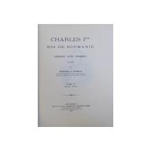 Charles I'er Roi de Roumanie  - Demetre A. Sturdza   -tom 1   -BUC.1899