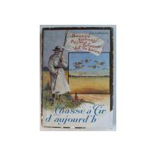 CHASSE A TIR D ' AUJOURD ' HUI par GERARD D ' HAVRINCOURT  , 1930