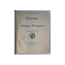 CHASSES EN AFRIQUE FRANCAISE  - CARNETS DE ROUTE par BRUNEAU DE LABORIE , 1929