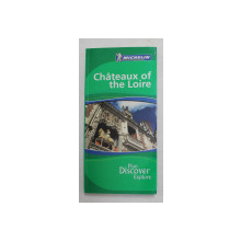 CHATEAUX OF THE LOIRE , GUIDE MICHELIN , 2008