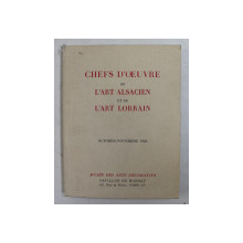 CHEFS D 'OEUVRE DE L 'ART ALSACIEN ET DE L 'ART LORRAIN  - OCTOBRE  - NOVEMBRE 1948