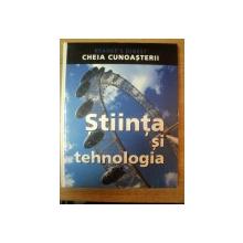 CHEIA CUNOASTERII , STIINTA SI TEHNOLOGIA