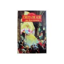 CHEITA DE AUR SAU MINUNATELE PATANII ALE LUI BURATINO de ALEXEI TOLSTOI , desene de A. CANEVSCHI
