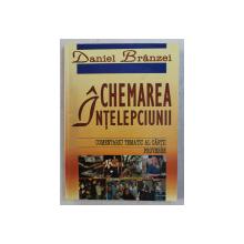 CHEMAREA INTELEPCIUNII de DANIEL BRANZEI , 2000