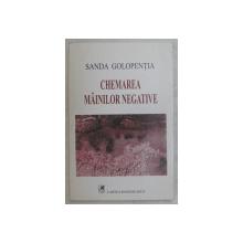 CHEMAREA MAINILOR NEGATIVE de SANDA GOLOPENTIA , 2002