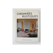 CHEMINEES RUSTIQUES  par MICHEL LENORMAND , ANII '60