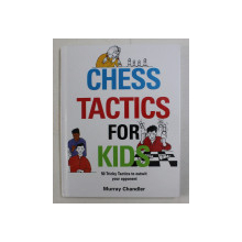 CHESS TACTICS FOR KIDS - 5- TRICKS TACTICS TO OUTWIT YOUR OPPONENT by MURRAY CHANDLER , 2016