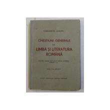 CHESTIUNI GENERALE DE LIMBA SI LITERATURA ROMANA de CONSTANTIN LOGHIN , 1945