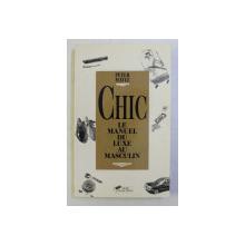 CHIC - LE MANUEL DU LUXE AU MASCULIN par PETER MAYLE , 1992